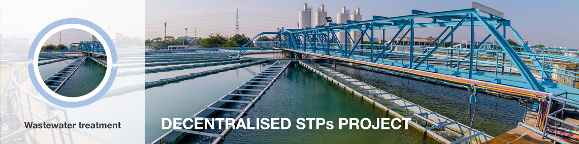 Wastewater treatment DECENTRALISED STPs PROJECT